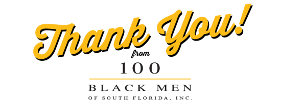 Thank you from the 100 Black Men of South Florida, Inc.