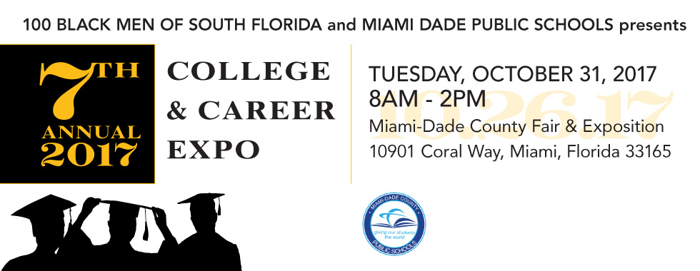 The 100 Black Men of South Florida 7th Annual College Career Expo 2017